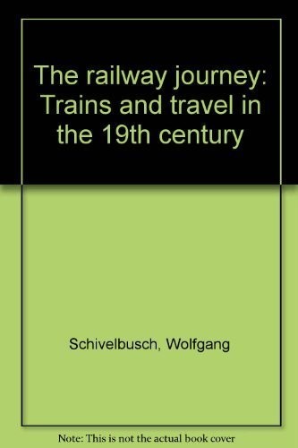 9780893960285: The railway journey: Trains and travel in the 19th century