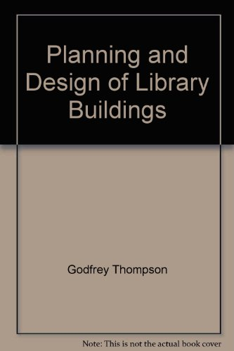 Planning and design of library buildings: Thompson, Godfrey