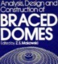 Analysis, design, and construction of braced domes: Z.S. Makowski