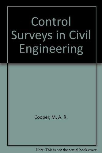 Control Surveys in Civil Engineering: Cooper, M.A.R.