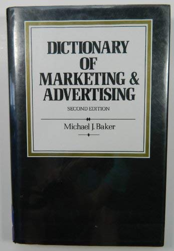 Dictionary of Marketing and Advertising: Baker, Michael J.