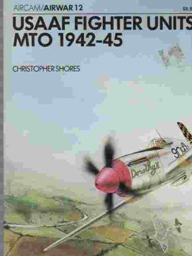 9780894020315: USAAF Fighter Units - MTO 1942-45