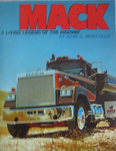 9780894040108: Mack: A Living Legend of the Highway