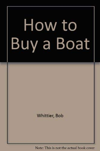 How to Buy a Boat: Whittier, Bob