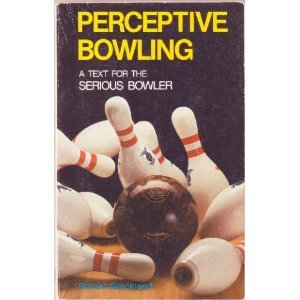 9780894040320: Perceptive Bowling: A Text for the Serious Bowler