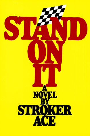 Stand on It (9780894040818) by Stoker Ace; William Neely; Bob Ottum