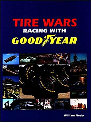 9780894040917: Tire Wars: Racing With Goodyear