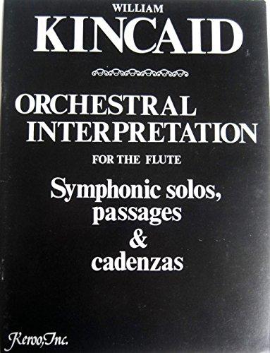 9780894051098: Orchestral Interpretatations for the Flute Symphonic Solos, Passages & Cadenzas