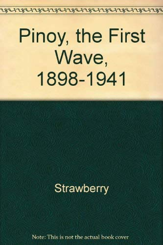 9780894070006: Pinoy: The First Wave, 1898-1941