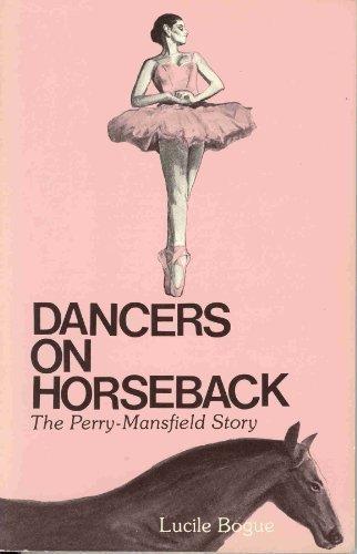 Dancers on Horseback: Lucile Bogue