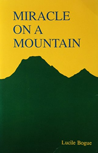 Miracle on a Mountain: The Story of a College: Bogue, Lucile