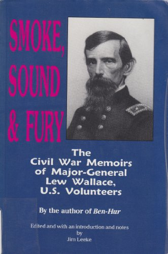 9780894071249: Smoke, Sound & Fury: The Civil War Memoirs of Major-General Lew Wallace, U.S. Volunteers