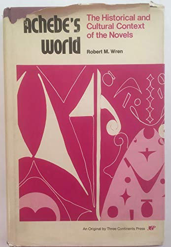 9780894100055: Achebe's World: the Historical and Cultural Context of the Novels