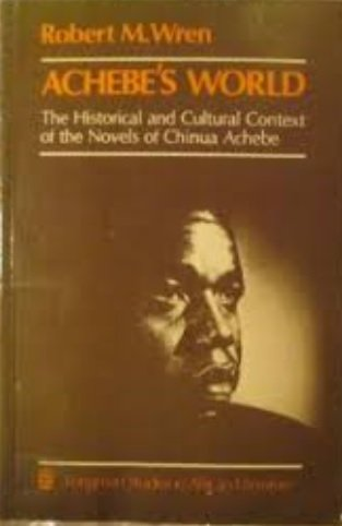 9780894100062: Achebe's World: The Historical and Cultural Context of the Novels of Chinua Achebe