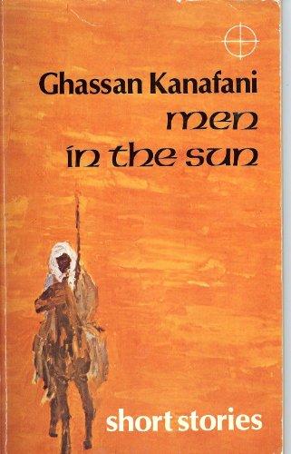 Men in the sun, and other Palestinian: Kanafani, Ghassan