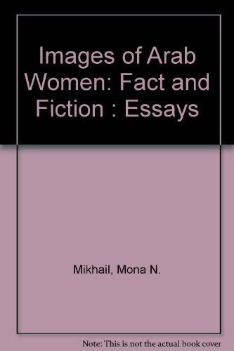 Images of Arab Women: Fact and Fiction : Essays: Mikhail, Mona N.