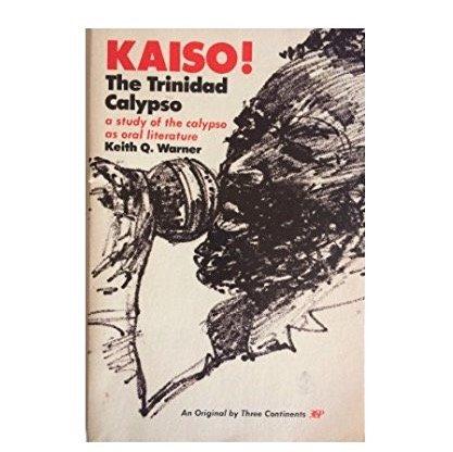 9780894100253: Kaiso! the Trinidad calypso: A study of the calypso as oral literature