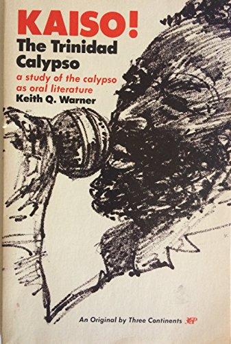 9780894100260: Kaiso! The Trinidad Calypso: a study of the calypso as oral literature