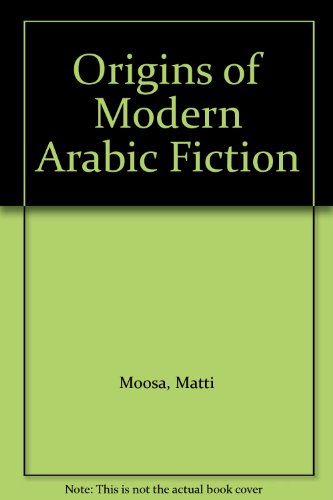 9780894101670: Origins of Modern Arabic Fiction