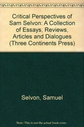 9780894102394: Critical Perspectives of Sam Selvon: A Collection of Essays, Reviews, Articles and Dialogues (Three Continents Press)