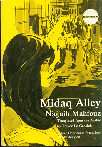 9780894102813: Midaq Alley -- Translated from the Arabic By Trevor Le Gassick -- First 1st U.S. Edition