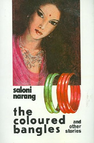 The Coloured Bangles and Other Stories: Narang, Saloni