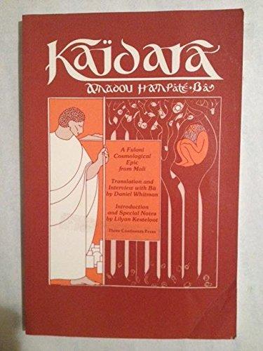 Kaidara (0894104497) by Amadou Hampate Ba; Lilyan Kesteloot; Daniel Whitman