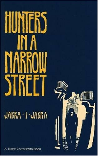 Hunters in a Narrow Street: Jabra I. Jabra