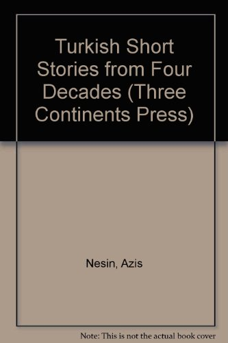 Turkish Stories from Four Decades (Three Continents Press) (0894106872) by Aziz Nesin