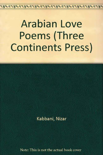 9780894107450: Arabian Love Poems (Three Continents Press)