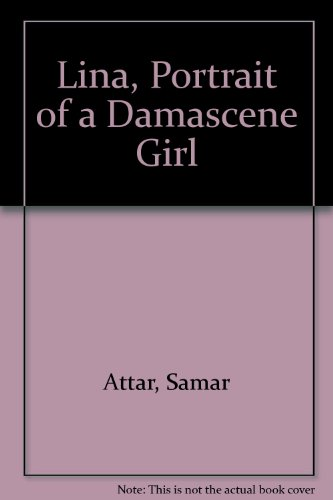 9780894107795: Lina, Portrait of a Damascene Girl