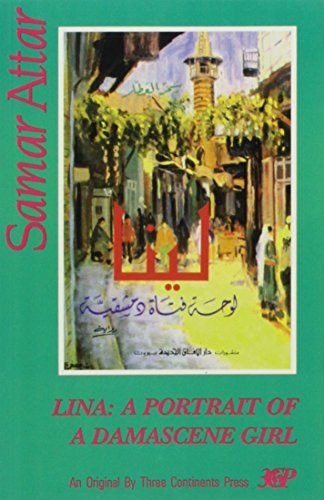 9780894107801: Lina: Portrait of a Damascene Girl (Three Continents Press)