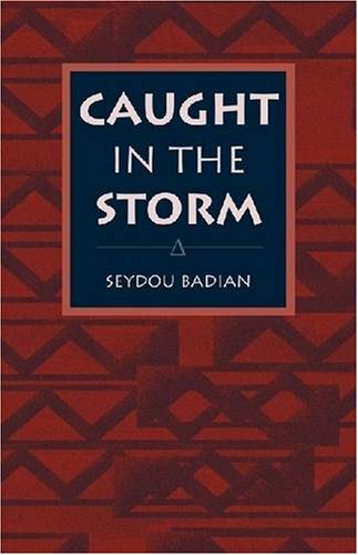 Caught in the Storm: Seydou Badian, Marie-Therese Noiset (Translator)