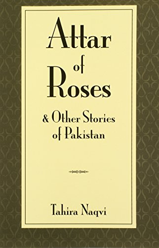9780894108099: Attar of Roses and Other Stories of Pakistan (Three Continents Press)