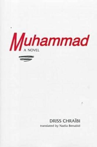 Muhammad, a novel.: Chraibi, Driss