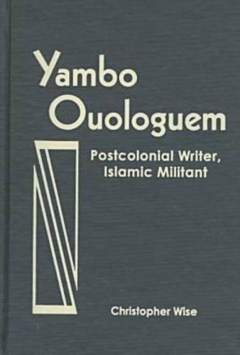 9780894108617: Yambo Ouologuem: Postcolonial Writer, Islamic Militant (Three Continents Press)