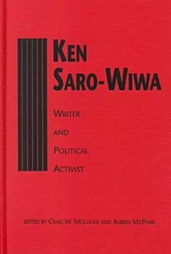 9780894108839: Ken Saro-Wiwa: Writer and Political Activist