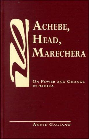 9780894108877: Achebe, Head, Marechera: On Power and Change in Africa
