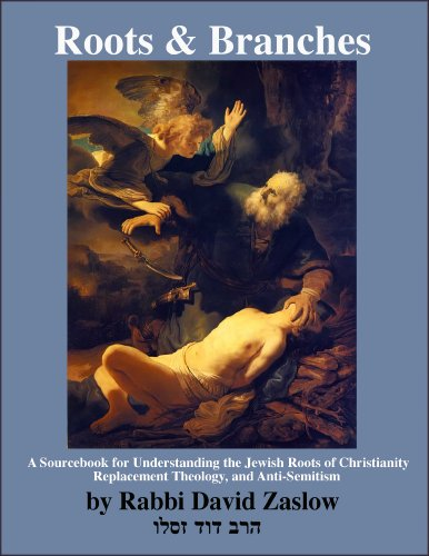 9780894110160: Roots and Branches: A Sourcebook for Understanding the Jewish Roots of Christianity, Replacement Theology, and Anti-Semitism