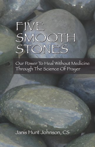Five Smooth Stones: Our Power to Heal Without Medicine Through the Science of Prayer