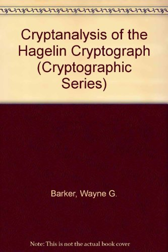9780894120220: Cryptanalysis of the Hagelin Cryptograph (Cryptographic Series)