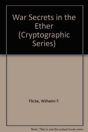 WAR SECRETS IN THE ETHER volume 2 [part lll: FLICKE,WILHELM F