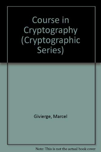 9780894120282: Course in Cryptography (Cryptographic Series)