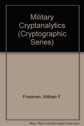 9780894122125: Military Cryptanalytics (Cryptographic Series)