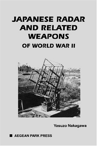 9780894122712: Japanese Radar and Related Weapons of World War II