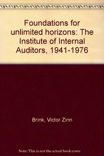 9780894130540: Foundations for unlimited horizons: The Institute of Internal Auditors, 1941-1976