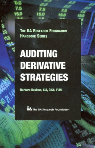 Auditing Derivative Strategies (The IIA handbook series): Barbara Davison