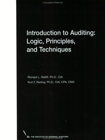Introduction to Auditing: Logic, Principles, and Techniques: Richard L. Ratliff,