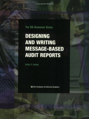 9780894134746: Designing and Writing Message-Based Audit Reports (Iia Handbook Series)