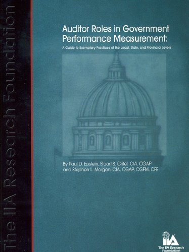 Auditor Roles in Government Performance Measurement: A Guide to Exemplary Practices at the Local, ...